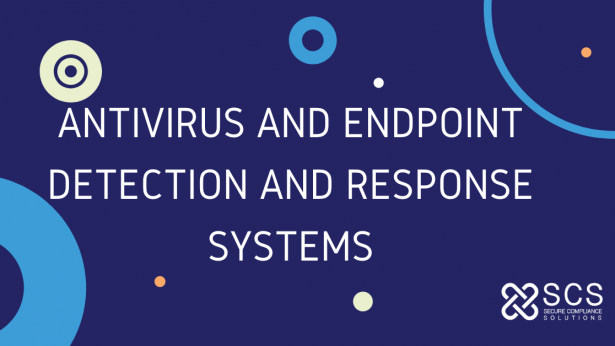 ANTIVIRUS AND ENDPOINT DETECTION AND RESPONSE SYSTEMS