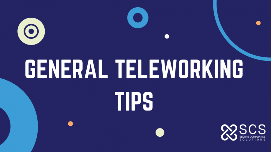 General Teleworking Tips